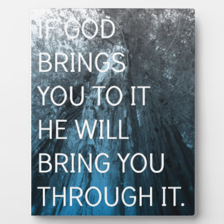 If God Brings You To It Plaque