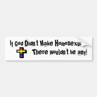 If God Didn t Make Homosexuals Bumper Stickers