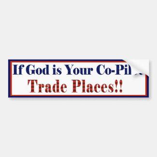 If God is your Co-Pilot Bumper Sticker