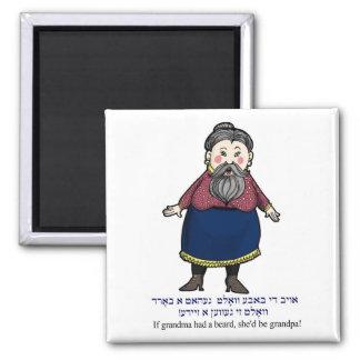 If grandma had a beard, she would be a grandpa square magnet