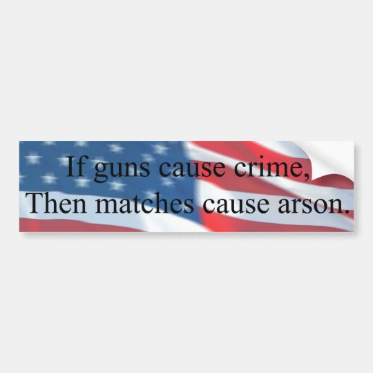 IF GUNS CAUSE CRIME BUMPER STICKER