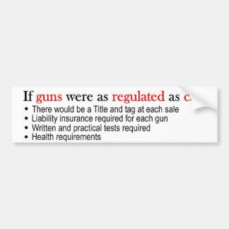 If Guns were as regulated as cars bumper sticker
