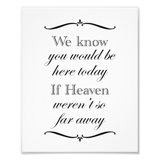 picture regarding We Know You Would Be Here Today Free Printable referred to as If Heaven Werent Therefore Significantly Absent Marriage ceremony Memorial Image Print