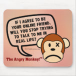 If I accept your friend request will you go away? Mousepads