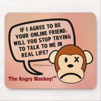 If I accept your friend request will you go away? Mouse Pad