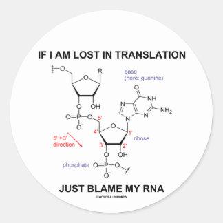 If I Am Lost In Translation Just Blame My RNA Round Sticker