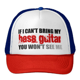 If I Can't Bring My Bass Guitar You Won't See Me Cap
