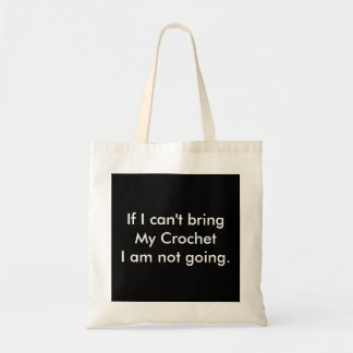 If I can't bring my crochet... Budget Tote Bag