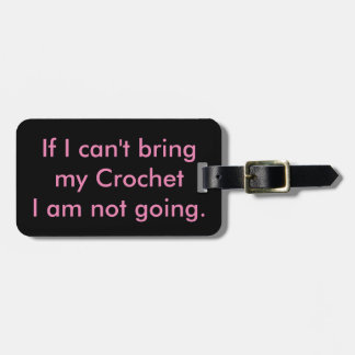 If I can't bring my crochet... Luggage Tag
