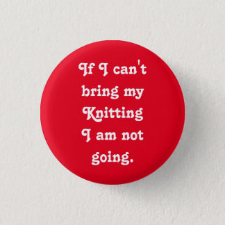 If I can't bring my Knitting... 3 Cm Round Badge