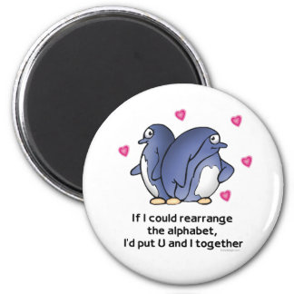 If I could rearrage the Alphabet... 6 Cm Round Magnet