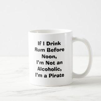 If I Drink Rum Before Noon, I'm Not an Alcoholi... Basic White Mug