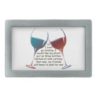 If I ever go missing... fun Wine saying gifts Belt Buckle