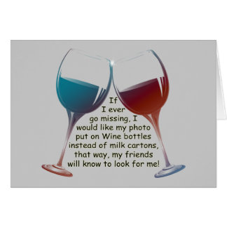 If I ever go missing... fun Wine saying gifts Card