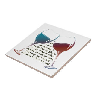 If I ever go missing... fun Wine saying gifts Tile