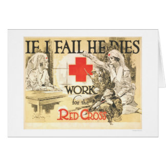 If I fail He Dies - Work for the Red Cross Card
