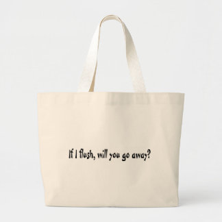 If I Flush Tote Bags