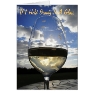 If I Held Beauty In A Glass... Card