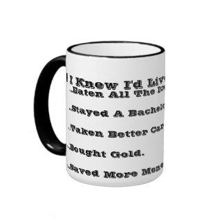 If I knew I'd live this long. Ringer Mug