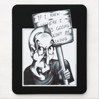 If I Knew Where I was Going Mousepad