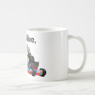 If I m Alive I Drive Karting Mug