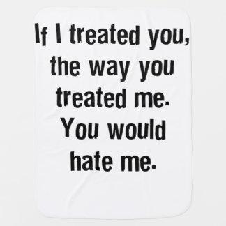 If I Treated You Baby Blanket