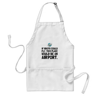 If Idiots Could Fly Standard Apron