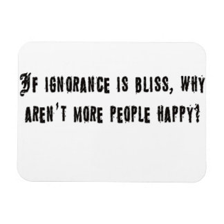 If ignorance is bliss vinyl magnets