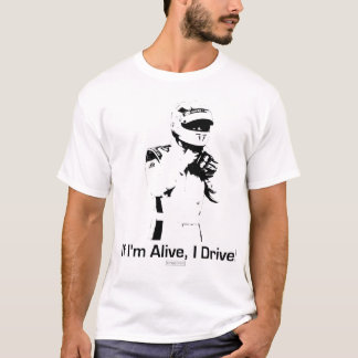 If I'm Alive, I Drive Karting T-Shirt