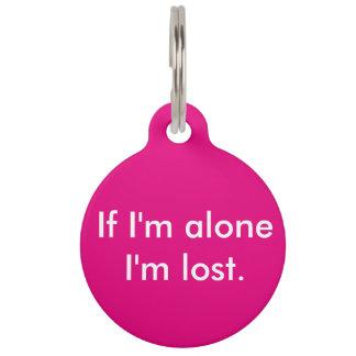 If I'm alone dog tag Pet Nametag