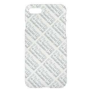 If I'm Frowning…in Grey iPhone 7 Case