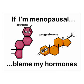 If I'm Menopausal...Blame My Hormones Post Cards