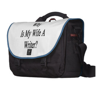 If I'm So Dumb Why Is My Wife A Writer Computer Bag