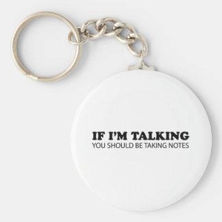 If I'm Talking... You Should Be Taking Notes Key Ring
