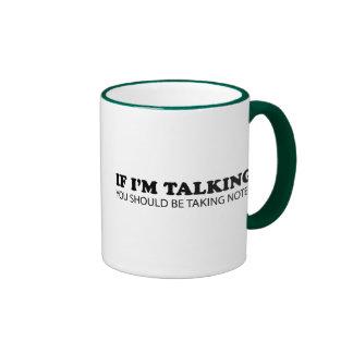 If I'm Talking... You Should Be Taking Notes Mug