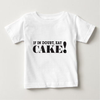 IF IN DOUBT, EAT CAKE! (Black text) - Baby T-Shirt