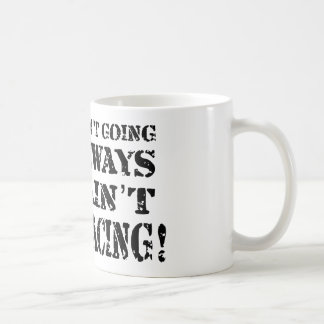 If it Ain t Going Sideways it Ain t Drag Racing Mug