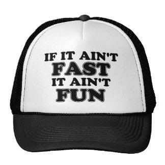 If It Ain't Fast, It Ain't Fun Hats