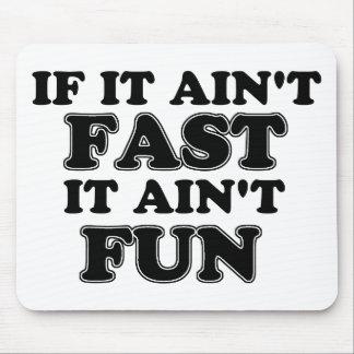 If It Ain't Fast, It Ain't Fun Mousepad