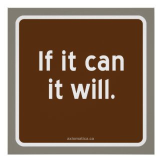 If it can it will. poster