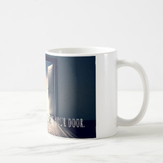 If it doesn't open it isn't you door coffee mug