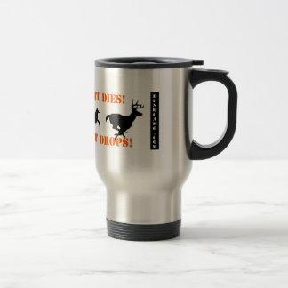 If It Flies It Dies, If It Hops It Drops 15 Oz Stainless Steel Travel Mug