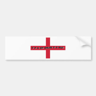 If it is not English... Bumper Sticker