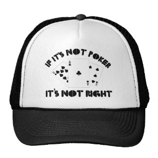 If it s not poker it s not right mesh hats