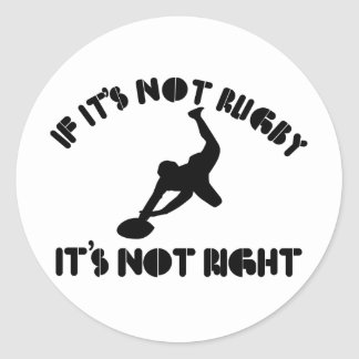 If it s not rugby it s not right round sticker