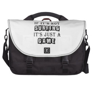 If it s not Surfing It s just a game Laptop Computer Bag