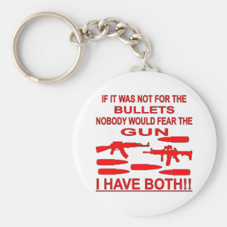 If It Was Not For The Bullets Nobody Would Fear Key Chain