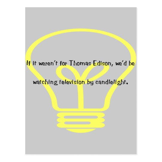 If it wasn't for Thomas Edison Postcard