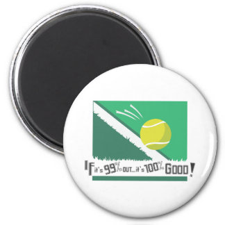 If it's 99% Out it's 100% Good! Tennis Rules Fridge Magnets