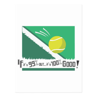 If it's 99% Out it's 100% Good! Tennis Rules Postcard